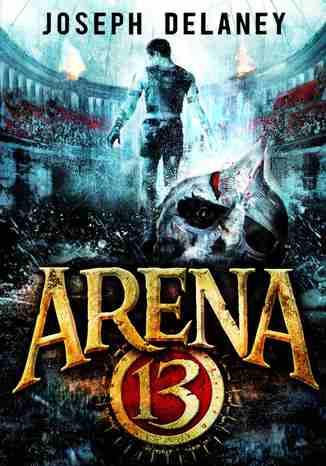 Okładka książki Arena 13 Tom 1