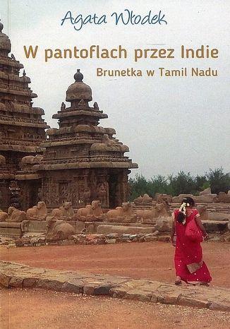 Okładka książki/ebooka W pantoflach przez Indie. Brunetka w Tamil Nadu