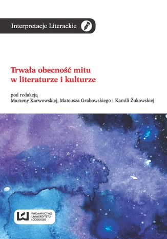 Okładka książki Trwała obecność mitu w literaturze i kulturze