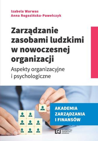 Okładka książki Zarządzanie zasobami ludzkimi w nowoczesnej organizacji. Aspekty organizacyjne i psychologiczne