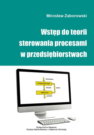 Okładka książki Wstęp do teorii sterowania procesami w przedsiębiorstwach