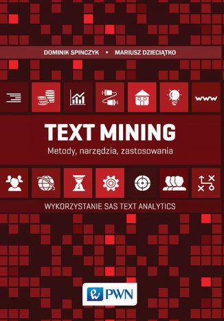 Okładka książki/ebooka Text Mining: metody, narzędzia i zastosowania. Wykorzystanie SAS Text Analytics