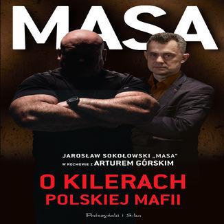 Okładka książki Masa o kilerach polskiej mafii. Jarosław Sokołowski