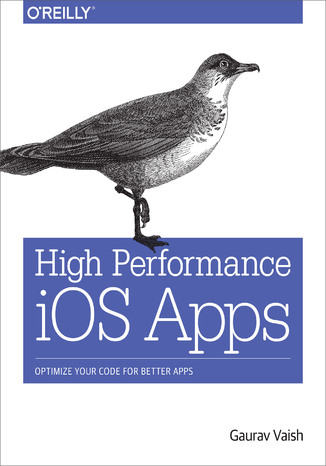 Okładka książki/ebooka High Performance iOS Apps. Optimize Your Code for Better Apps