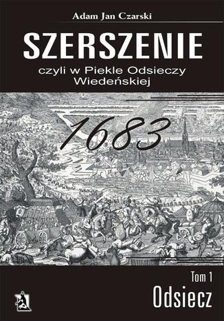 Okładka książki 'Szerszenie' czyli 'W piekle Odsieczy Wiedeńskiej' tom I 'Odsiecz'