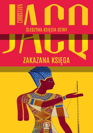 Okładka książki Śledztwa księcia Setny (Tom 2). Zakazana księga