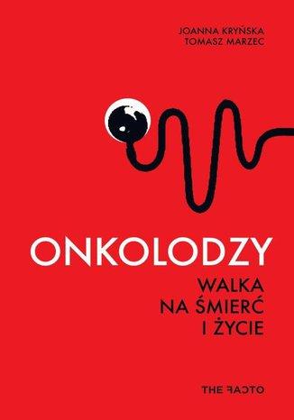 Okładka książki/ebooka Onkolodzy Walka na śmierć i życie