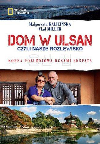 Okładka książki Dom w Ulsan, czyli nasze rozlewisko
