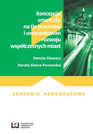 Okładka książki Koncepcja smart city na tle procesów i uwarunkowań rozwoju współczesnych miast