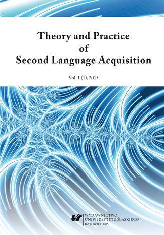 Okładka książki 'Theory and Practice of Second Language Acquisition' 2015. Vol. 1 (1)