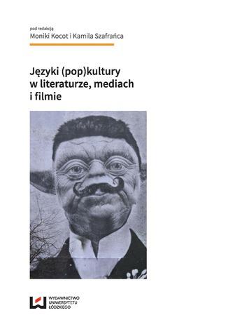 Okładka książki Języki (pop)kultury w literaturze, mediach i filmie
