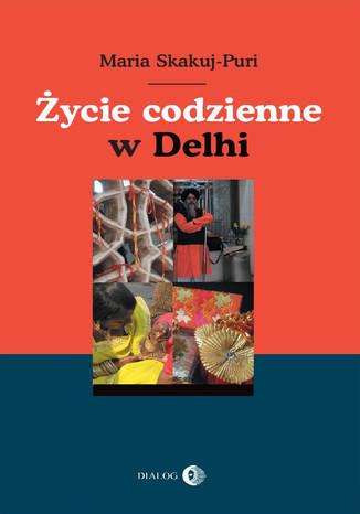 Okładka książki/ebooka Życie codzienne w Delhi