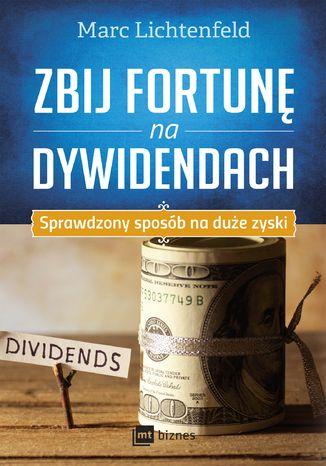 Okładka książki Zbij fortunę na dywidendach.Sprawdzony sposób na duże zyski