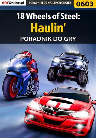 Okładka książki 18 Wheels of Steel: Haulin' - poradnik do gry