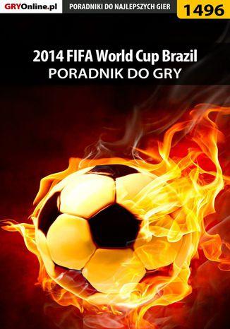 Okładka książki 2014 FIFA World Cup Brazil - poradnik do gry