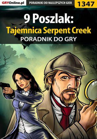 Okładka książki/ebooka 9 Poszlak: Tajemnica Serpent Creek - poradnik do gry