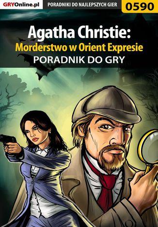 Okładka książki Agatha Christie: Morderstwo w Orient Expresie - poradnik do gry