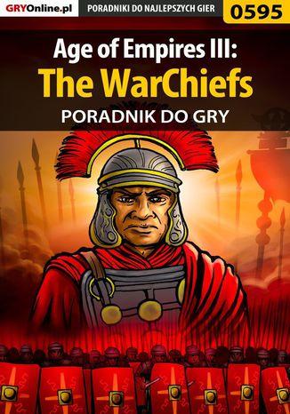 Okładka książki Age of Empires III: The WarChiefs - poradnik do gry
