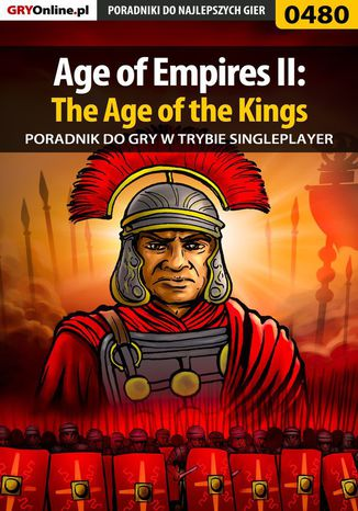 Okładka książki/ebooka Age of Empires II: The Age of the Kings - Single Player - poradnik do gry