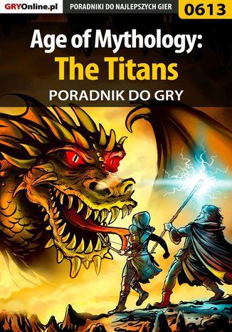 Okładka książki/ebooka Age of Mythology: The Titans - poradnik do gry