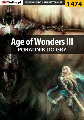 Okładka książki/ebooka Age of Wonders III - poradnik do gry