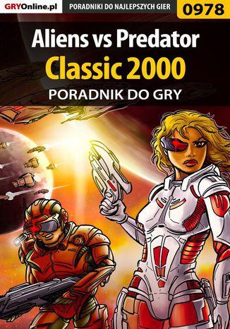 Okładka książki Aliens vs Predator Classic 2000 - poradnik do gry