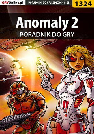 Okładka książki Anomaly 2 - poradnik do gry