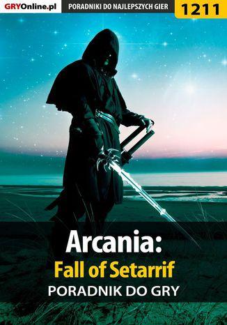 Okładka książki Arcania: Fall of Setarrif - poradnik do gry