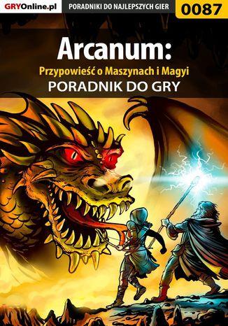 Okładka książki Arcanum: Przypowieść o Maszynach i Magyi - poradnik do gry