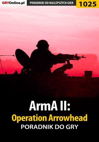 Okładka książki/ebooka ArmA II: Operation Arrowhead - poradnik do gry