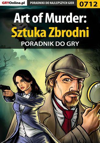 Okładka książki Art of Murder: Sztuka Zbrodni - poradnik do gry