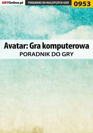 Okładka książki Avatar: Gra komputerowa - poradnik do gry