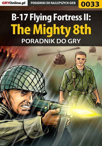 Okładka książki B-17 Flying Fortress II: The Mighty 8th - poradnik do gry