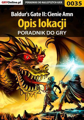 Okładka książki Baldur's Gate II: Cienie Amn - opis lokacji - poradnik do gry
