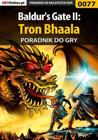 Okładka książki Baldur's Gate II: Tron Bhaala - poradnik do gry