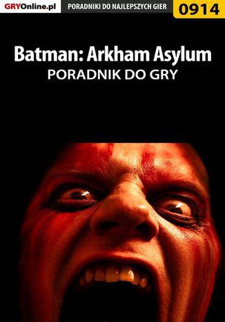 Okładka książki/ebooka Batman: Arkham Asylum - poradnik do gry