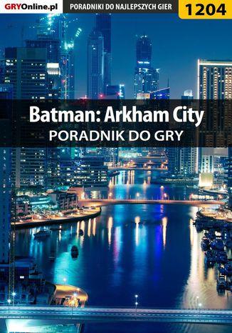 Okładka książki Batman: Arkham City - poradnik do gry