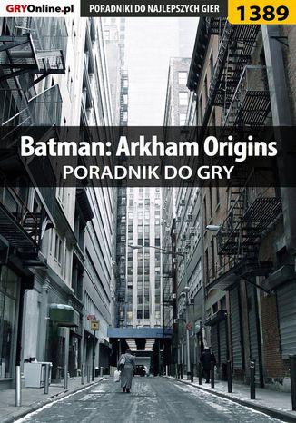 Okładka książki Batman: Arkham Origins - poradnik do gry