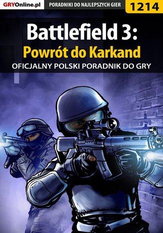Okładka książki/ebooka Battlefield 3: Powrót do Karkand - poradnik do gry