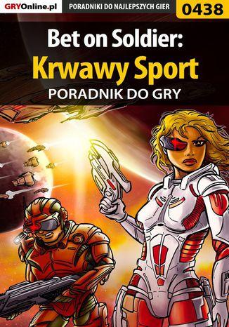 Okładka książki Bet on Soldier: Krwawy Sport - poradnik do gry