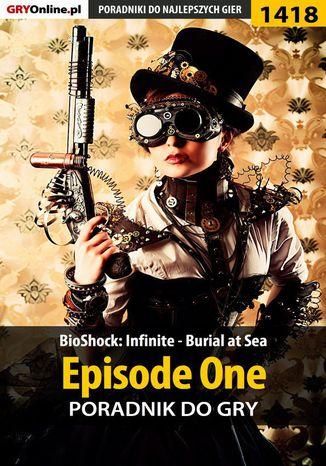 Okładka książki BioShock: Infinite - Burial at Sea - Episode One - poradnik do gry