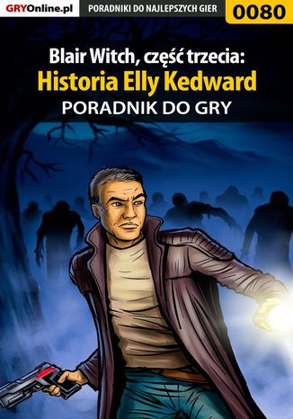 Okładka książki/ebooka Blair Witch, część trzecia: Historia Elly Kedward - poradnik do gry