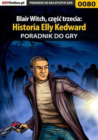 Okładka książki Blair Witch, część trzecia: Historia Elly Kedward - poradnik do gry