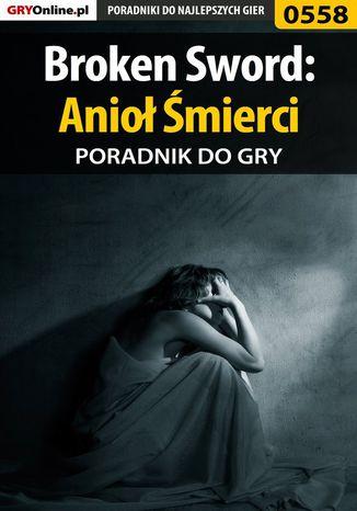 Okładka książki Broken Sword: Anioł Śmierci - poradnik do gry