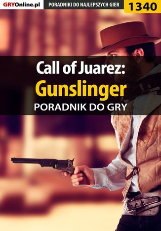 Okładka książki Call of Juarez: Gunslinger - poradnik do gry