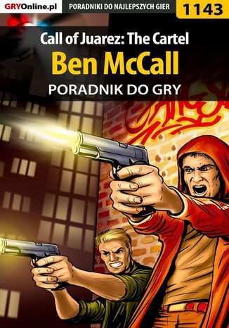 Okładka książki Call of Juarez: The Cartel - Ben McCall - poradnik do gry