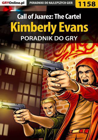 Okładka książki Call of Juarez: The Cartel - Kimberly Evans - poradnik do gry
