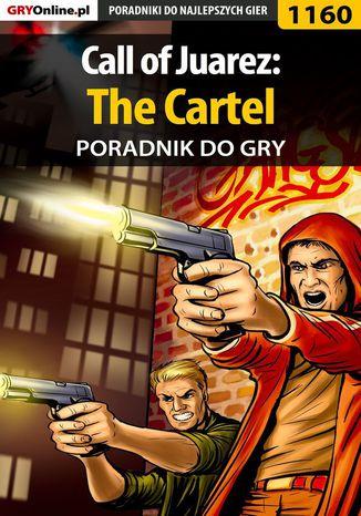 Okładka książki Call of Juarez: The Cartel - poradnik do gry