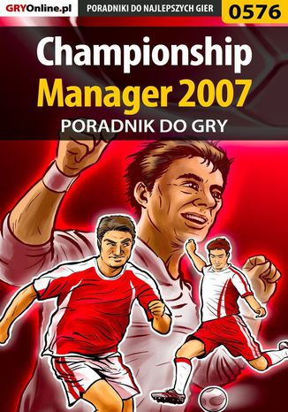 Okładka książki/ebooka Championship Manager 2007 - poradnik do gry