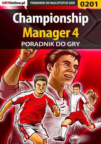 Okładka książki Championship Manager 4 - poradnik do gry
